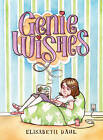 Genie Wishes by Elisabeth Dahl (Hardback, 2013)