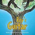 Roy's Guitar by Coys Thomas Sr (Paperback / softback, 2014)