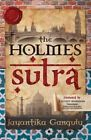The Holmes Sutra - A Birthday Gift for Sherlock Holmes as He Turns 160 by Jay Ganguly (Paperback, 2014)