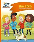 Reading Planet - The Itch - Orange: Comet Street Kids by Adam Guillain, Charlotte Guillain (Paperback, 2016)