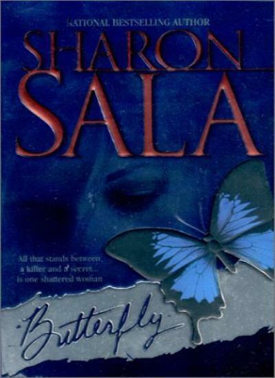Butterfly (Mira Romantic Suspense) By Sharon Sala