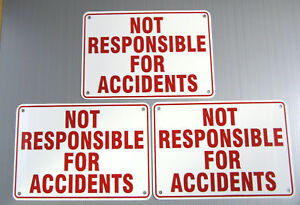 """""""NOT RESPONSIBLE FOR ACCIDENTS"""" METAL SIGNS,3 SIGN SET"""