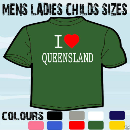 I LOVE HEART QUEENSLAND AUSTRALIA T-SHIRT ALL SIZES