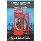 Human Remains. What Is Wrong with Human Resource Management and How to Put It Right by Russell John Connor (Paperback / softback, 2015)