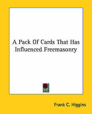 NEW A Pack Of Cards That Has Influenced Freemasonry by Frank C. Higgins