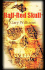 Half-Red Skull by Gary Williams (Paperback / softback, 2007)
