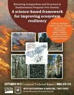 Resorting Componsition and Structure in Southwestern Frequent-Fire Forests: A Science-Based Framework for Improving Ecoysytem Resiliency by United States Department of Agriculture (Paperback / softback, 2015)