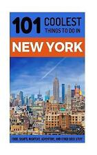 New York City Travel Guide : 101 Coolest Things to Do in New York City: By Co...