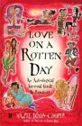 Love on a Rotten Day an Astrological Survival Guide to Romance 9780743225632