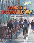 Living in a Sustainable Way: Green Communities by Megan Kopp (Hardback, 2015)