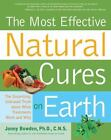 Most Effective Natural Cures on Earth : The Surprising, Unbiased Truth about What Treatments Work and Why by Jonny Bowden (2008, Paperback)