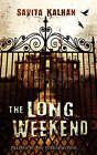 The Long Weekend by Savita Kalhan (Paperback, 2008)