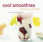 Cool Smoothies, Juices and Cocktails by Elsa Petersen-Schepelern (Paperback, 2007)