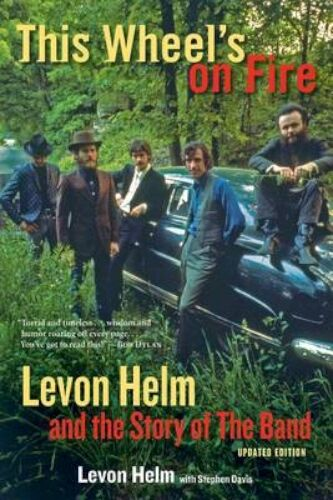 NEW This Wheel's On Fire by Levon Helm BOOK (Paperback / softback) Free P&H