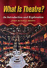 What is Theatre?: An Introduction and Exploration by John Brown, John Russell Brown (Paperback, 1997)