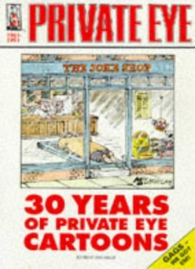 """30 Years of """"Private Eye"""" Cartoons By Private Eye, Ian Hislop. 9781901784107"""
