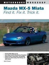 Mazda MX-5 Miata: Find It. Fix It. Trick It. Motorbooks Workshop