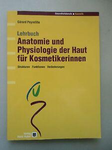 Anatomie und Physiologie der Haut für Kosmetikerinnen 1. Auflage 2001 - Deutschland - Vollständige Widerrufsbelehrung Widerrufsbelehrung Widerrufsrecht Als Verbraucher haben Sie das Recht, binnen einem Monat ohne Angabe von Gründen diesen Vertrag zu widerrufen. Die Widerrufsfrist beträgt ein Monat ab dem Tag, an dem Sie od - Deutschland