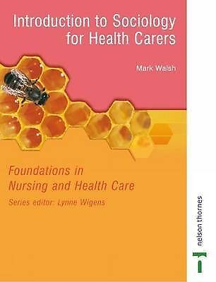 1 of 1 - Introduction to Sociology for Health Carers: Foundations in Nursing and...