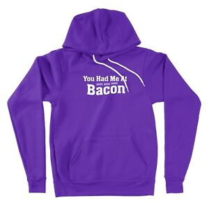 Sweater Pullover Hoodie Unisex Sweatshirt You Had Me At Bacon Bacon Lover Gift