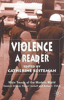 1 of 1 - Violence: A Reader (Main Trends of the Modern World) by Besteman, Catherine