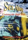 Sex Ahoy Cruising The High Seas 9781463407506 by Ruthie Blomkvist Hardback