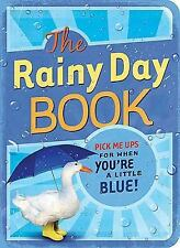 The Rainy Day Book: Pick Me Ups for When You're a Little Blue Pick Me Up! Books