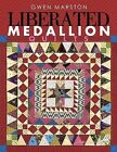 Liberated Medallion Quilts by Gwen Marston (Paperback / softback)