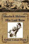 Sherlock Holmes - His Last Bow by Sir Arthur Conan Doyle (Paperback / softback, 2013)