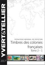 Catalogue Yvert de cotation timbres d'anciennes colonies Françaises, 2017.