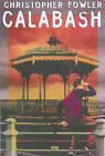 Calabash by Christopher Fowler (Paperback, 2000)