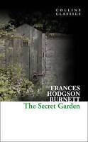 Collins Classics - The Secret Garden, Frances Hodgson Burnett