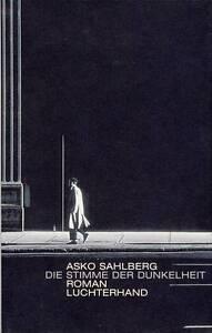 Asko Sahlberg - Die Stimme der Dunkelheit (gebunden) 2003 neuwertig - <span itemprop=availableAtOrFrom>Köln, Deutschland</span> - Asko Sahlberg - Die Stimme der Dunkelheit (gebunden) 2003 neuwertig - Köln, Deutschland