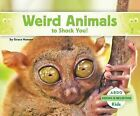Weird Animals to Shock You! by Grace Hansen (Hardback, 2015)