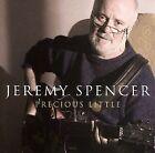 Precious Little by Jeremy Spencer (CD, Jul-2006, Blind Pig)