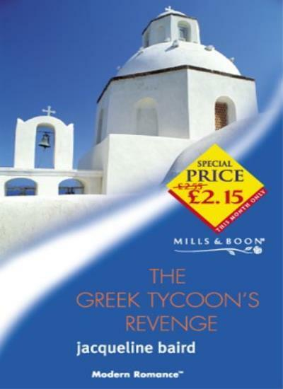 The Greek Tycoon's Revenge (Mills & Boon Modern) By  Jacqueline Baird