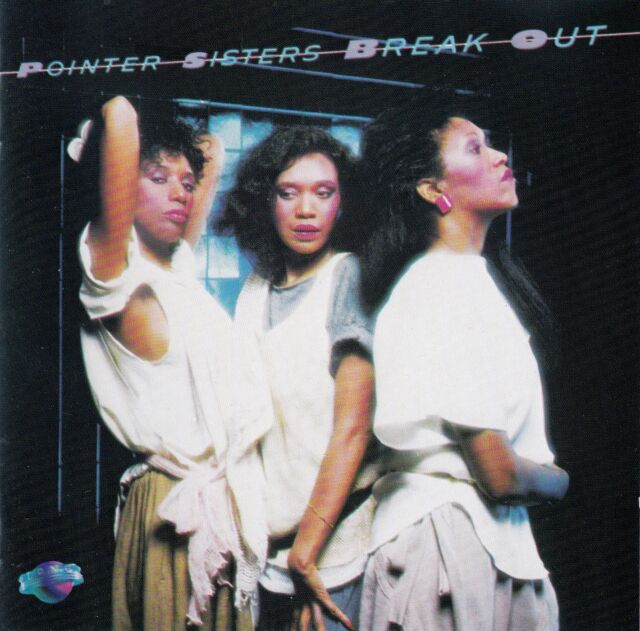 THE POINTER SISTERS : BREAK OUT (PLANET RECORDS FD89450) / CD - NEUWERTIG