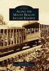 Along the Mount Beacon Incline Railway by Gregory Bilotto (Paperback / softback, 2015)