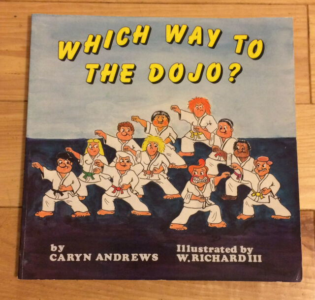 Which Way to the Dojo? by Caryn Andrews (1986, Paperback)