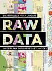 Raw Data: Infographic Designers' Sketchbooks by Rick Landers, Steven Heller (Hardback, 2014)