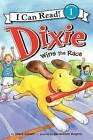 Dixie Wins the Race by Grace Gilman (Paperback / softback, 2012)