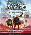 The Burning Tide (Spirit Animals: Fall of the Beasts, Book 4) by Jonathan Auxier (CD-Audio, 2016)
