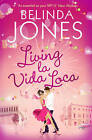 Living la Vida Loca by Belinda Jones (Paperback, 2010)