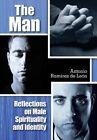 The Man: Reflections on Male Spirituality and Identity by Antonio Ramirez De Leon (Paperback / softback, 2014)