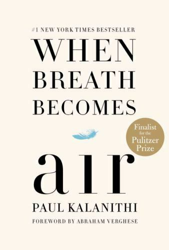 When Breath Becomes Air By Paul Kalanithi 2016, Hardcover  - $25.21