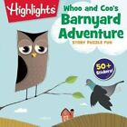 Whoo and Coo's Barnyard Adventure by Highlights Press (Paperback, 2016)