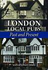 London Local Pubs: Past and Present by Adrian Tierney-Jones (Hardback, 2015)
