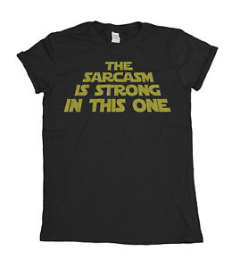The-Sarcasm-Is-Strong-In-This-One-Mens-T-Shirt-Funny-Star-Wars-Inspired-Ladies