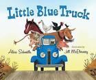 Little Blue Truck by Alice Schertle (Hardback, 2008)