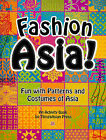Fashion Asia!: Fun with Patterns and Costumes of Asia by Celeste Heiter (Paperback / softback, 2010)